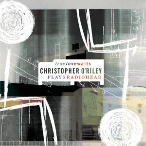Christopher O'Riley - True Love Waits